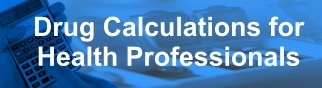 Try Drug Calculations for Health Professionals today!