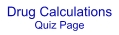 Drug Calculations Quiz Page